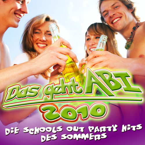Das geht ABI 2010 - Die Schools Out Party Hits Des Sommers by Various Artists