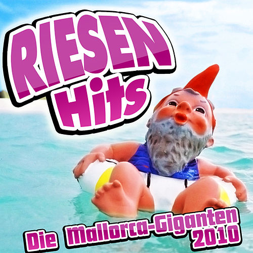 Play & Download RIESEN HITS - Die Mallorca-Giganten 2010 by Various Artists | Napster