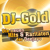 Play & Download DJ-Gold - Die neuen Hits & Raritäten der Deejays by Various Artists | Napster