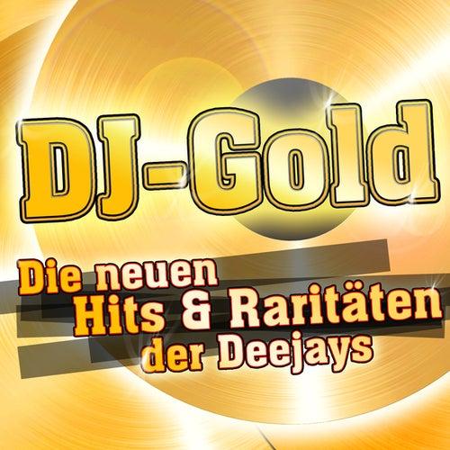 Play & Download DJ-Gold - Die neuen Hits & Raritäten der Deejays by Various Artists | Napster