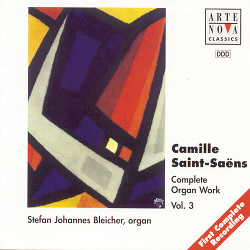 Play & Download Saint-Saens: Organ Works Vol.3 by Stefan Johannes Bleicher | Napster