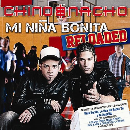 Mi Niña Bonita - Reloaded by Chino y Nacho