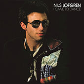 Play & Download I Came To Dance by Nils Lofgren | Napster