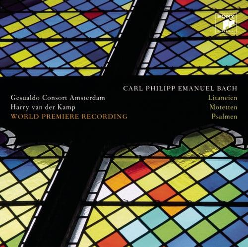 Carl Philipp Emanuel Bach: Litaneien, Motetten, Psalmen by Harry van der Kamp