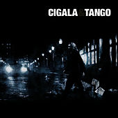 Play & Download Cigala & Tango (Deluxe Edition) by Diego El Cigala | Napster