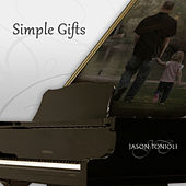 Play & Download Simple Gifts by Jason Tonioli | Napster