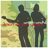 Another Ten Years: A Compilation Of Songs 1998-2008: Disc 1 by Seven Nations