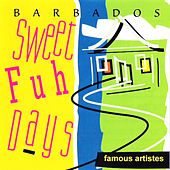 Play & Download Barbados Sweet Fuh Days by Various Artists | Napster