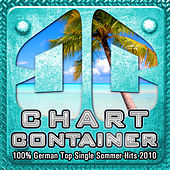 Play & Download CHART CONTAINER - 100 % German Top Single Sommer-Hits 2010 by Various Artists | Napster
