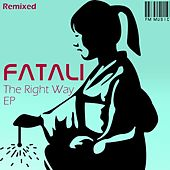 The Right Way EP - Remixed by Fatali