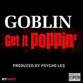Play & Download Get It Poppin' - Single by Goblin | Napster