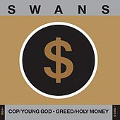 Cop/Young God, Greed/Holy Money (1984-1985/6) by Swans