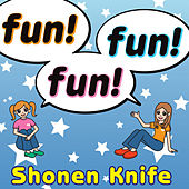 Play & Download Fun! Fun! Fun! (English Version) by Shonen Knife | Napster