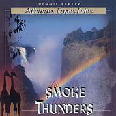 Play & Download African Tapestries - The Smoke That Thunders by Hennie Bekker | Napster