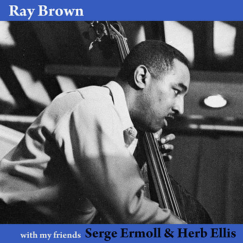 Play & Download With My Friends by Ray Brown | Napster