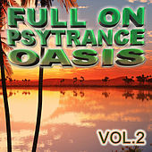 Play & Download Full On Psytrance Oasis V2 by Various Artists | Napster
