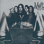 Play & Download Drive On by Mott the Hoople | Napster