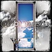 Play & Download Clear Blue Tuesday by Various Artists | Napster