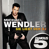 Play & Download Sie liebt den DJ - Famous 5 by Michael Wendler | Napster