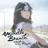 Play & Download Everything Comes And Goes by Michelle Branch | Napster