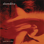 Play & Download Just For A Day by Slowdive | Napster