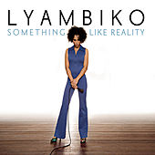 Play & Download Something Like Reality by Lyambiko | Napster