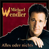 Play & Download Alles oder nichts by Michael Wendler | Napster