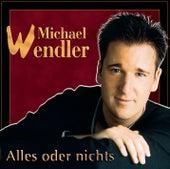 Alles oder nichts by Michael Wendler