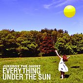 Play & Download Everything Under the Sun by Jukebox The Ghost | Napster