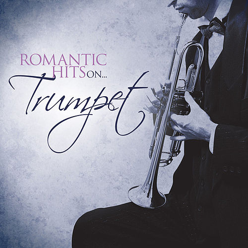 Play & Download Romantic Hits On Trumpet by Various Artists | Napster