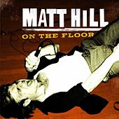 Play & Download On The Floor by Matt Hill | Napster