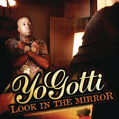 Play & Download Look In The Mirror by Yo Gotti | Napster