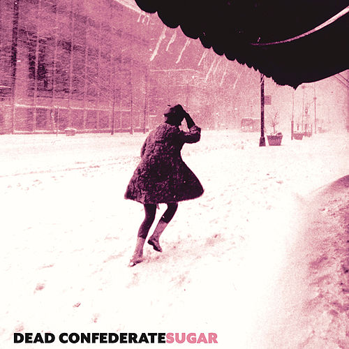 Play & Download Sugar by Dead Confederate | Napster