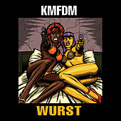 Play & Download Wurst by KMFDM | Napster