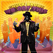 We Got This by Chuck Brown