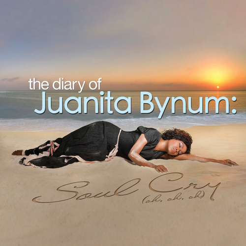 Play & Download The Diary of Juanita Bynum: Soul Cry (Oh, Oh, Oh) by Juanita Bynum | Napster