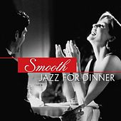 Smooth Jazz For Dinner by Various Artists