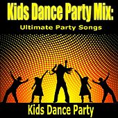 Play & Download Kids Dance Party Mix: Ultimate Party Songs by Kids Dance Party (1) | Napster