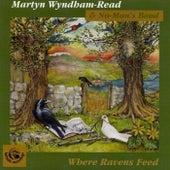 Where Ravens Feed by Martyn Wyndham-Read