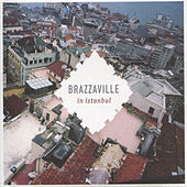 In Istanbul by Brazzaville