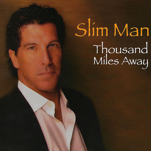Thousand Miles Away by Slim Man