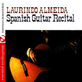Spanish Guitar Recital (Digitally Remastered) by Laurindo Almeida