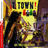 Play & Download T Town (Digitally Remastered) by Los Tres Caballeros | Napster