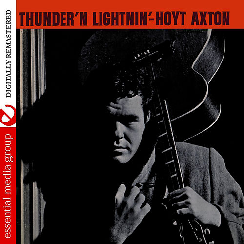 Play & Download Thunder 'N Lightnin' (Digitally Remastered) by Hoyt Axton | Napster