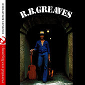 R.B. Greaves (Digitally Remastered) by R. B. Greaves