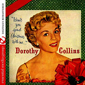 Won't You Spend Christmas With Me (Digitally Remastered) by Dorothy Collins