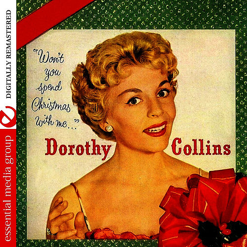 Play & Download Won't You Spend Christmas With Me (Digitally Remastered) by Dorothy Collins | Napster