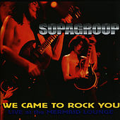 Play & Download We Came to Rock You: Live at the Mermaid Lounge by Supagroup | Napster