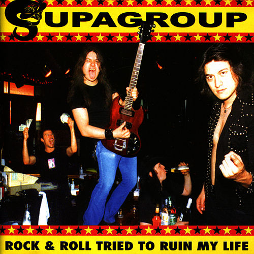 Rock & Roll Tried to Ruin My Life by Supagroup
