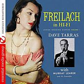 Freilach In Hi-Fi: Jewish Wedding Dances, Vol. 1 (Digitally Remastered) by Dave Tarras